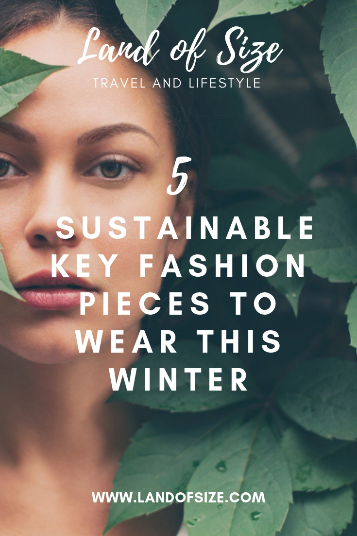 5 sustainable key winter fashion pieces that you can wear every year