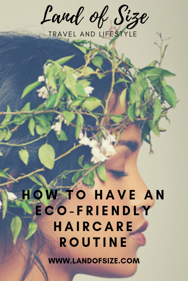 How to have a zero-waste and eco-friendly hair care routine