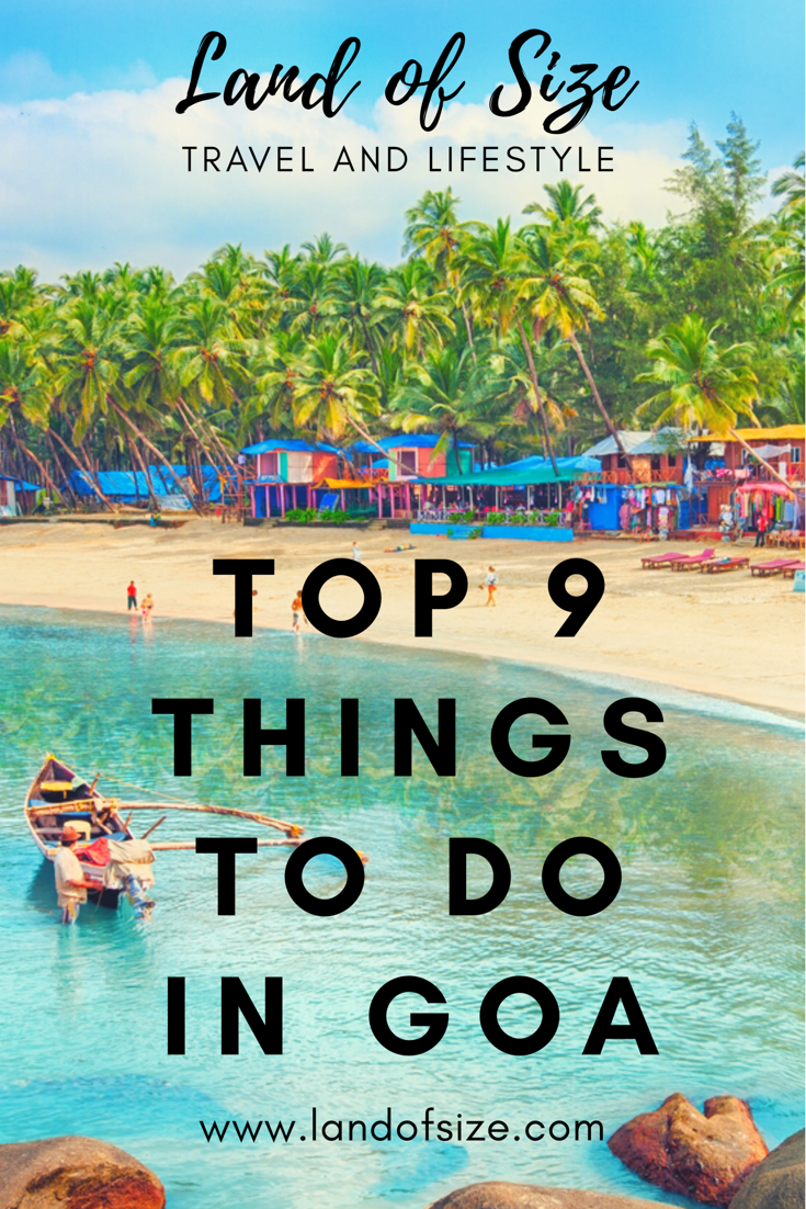 Top 9 experiences to have in Goa
