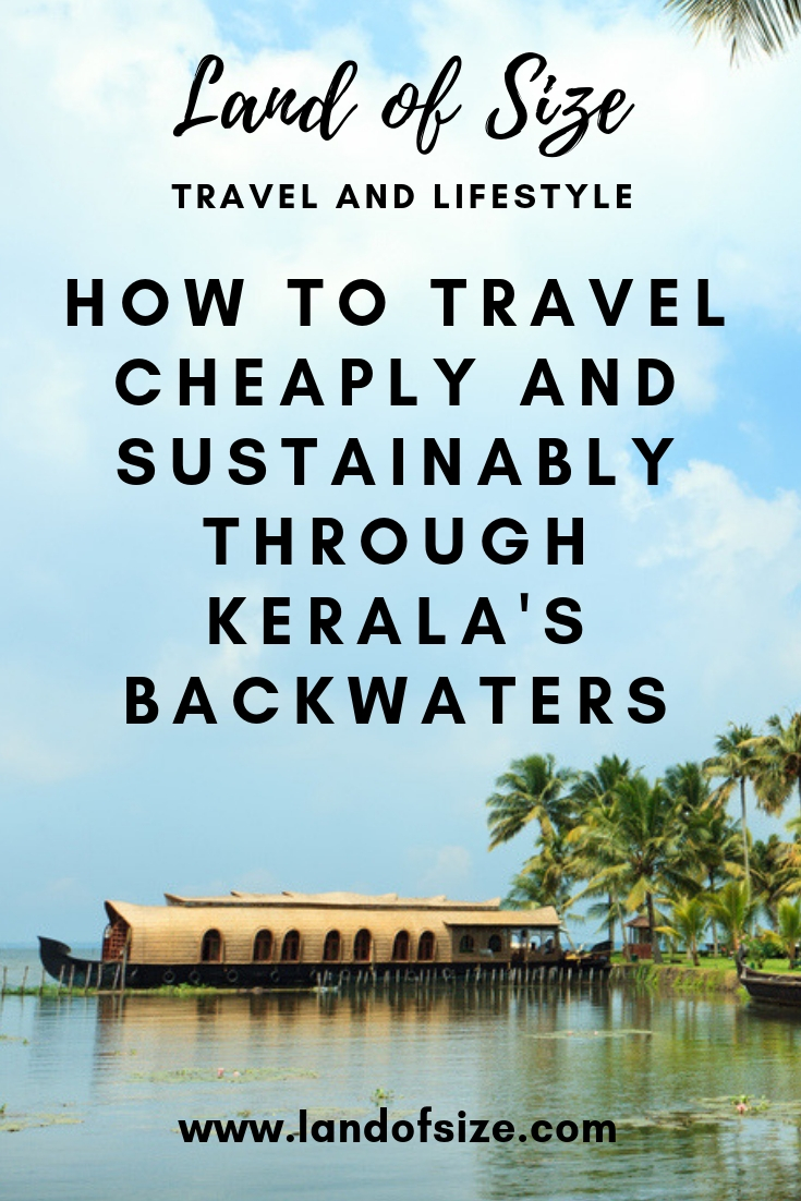 How to travel cheaply and sustainably through Kerala's backwaters