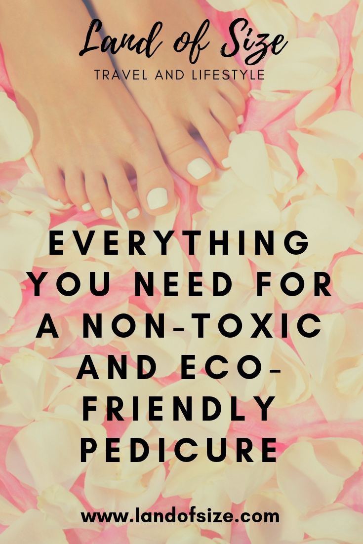 How to give yourself a non-toxic and eco-friendly pedicure