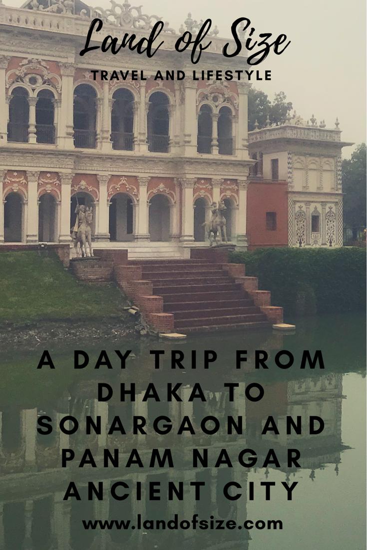 A day trip from Dhaka to Sonargaon and Panam Nagar in Bangladesh