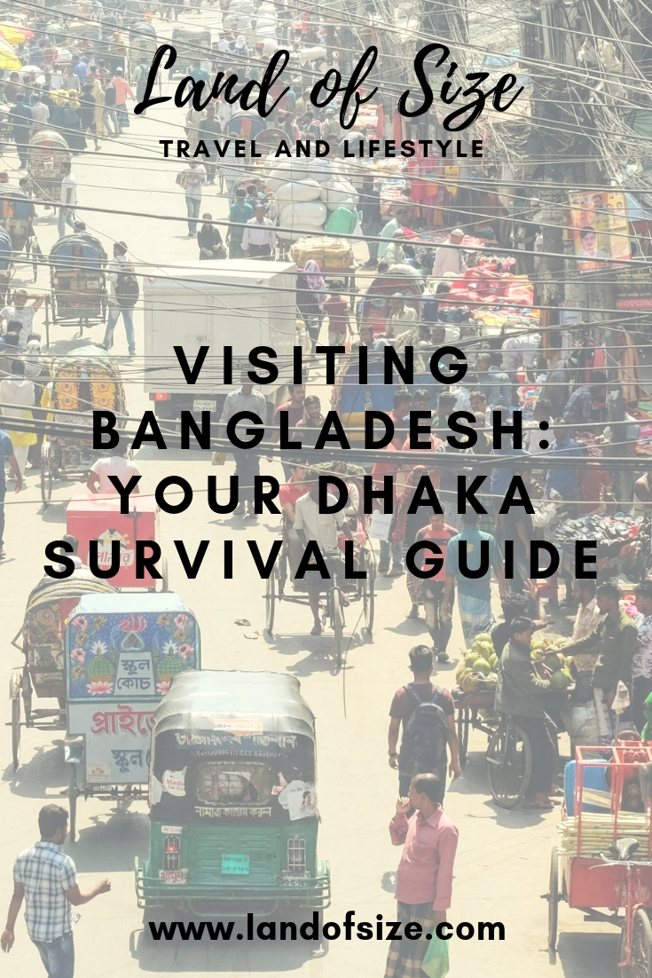 Visiting Bangladesh: Your Dhaka Survival Guide