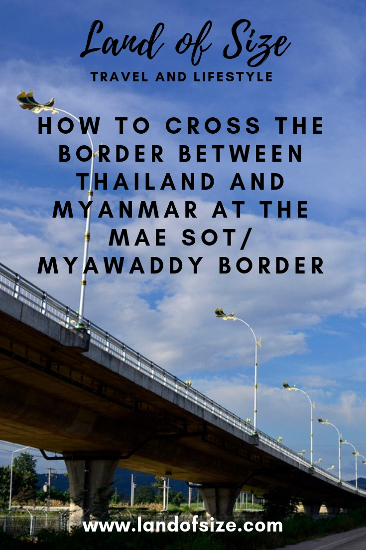 How to cross the border between Thailand and Myanmar at the Mae Sot/Myawaddy border
