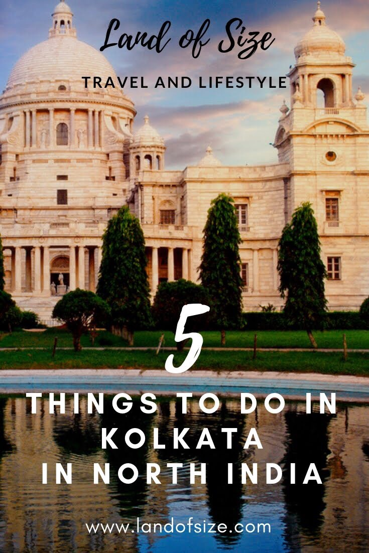 5 top things to do in Kolkata in North India