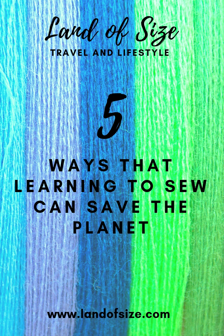 5 ways that learning to sew can save the world