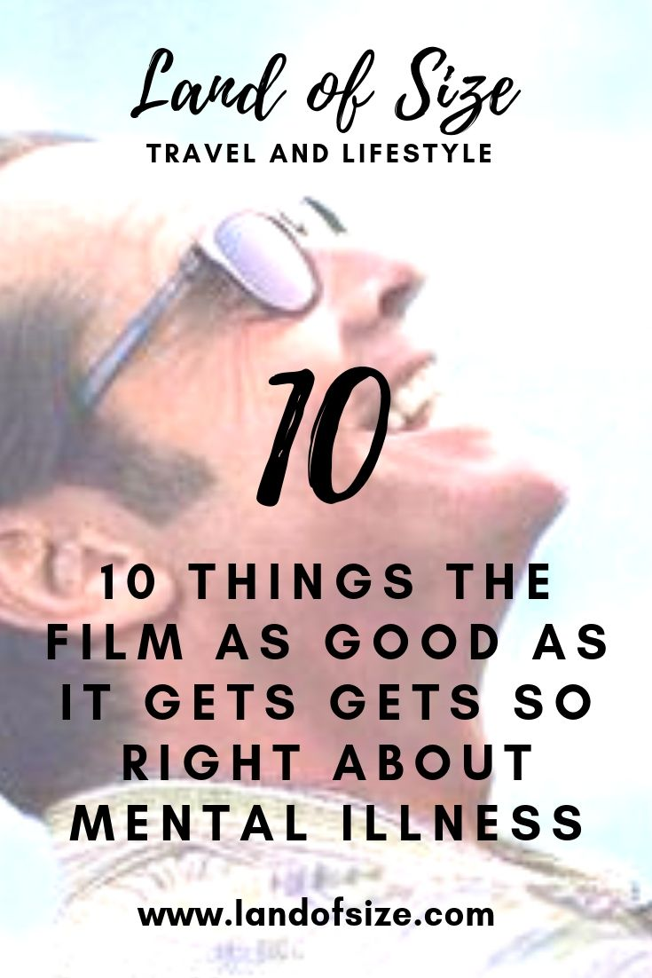 10 things the film As Good As It Gets gets so right about mental illness