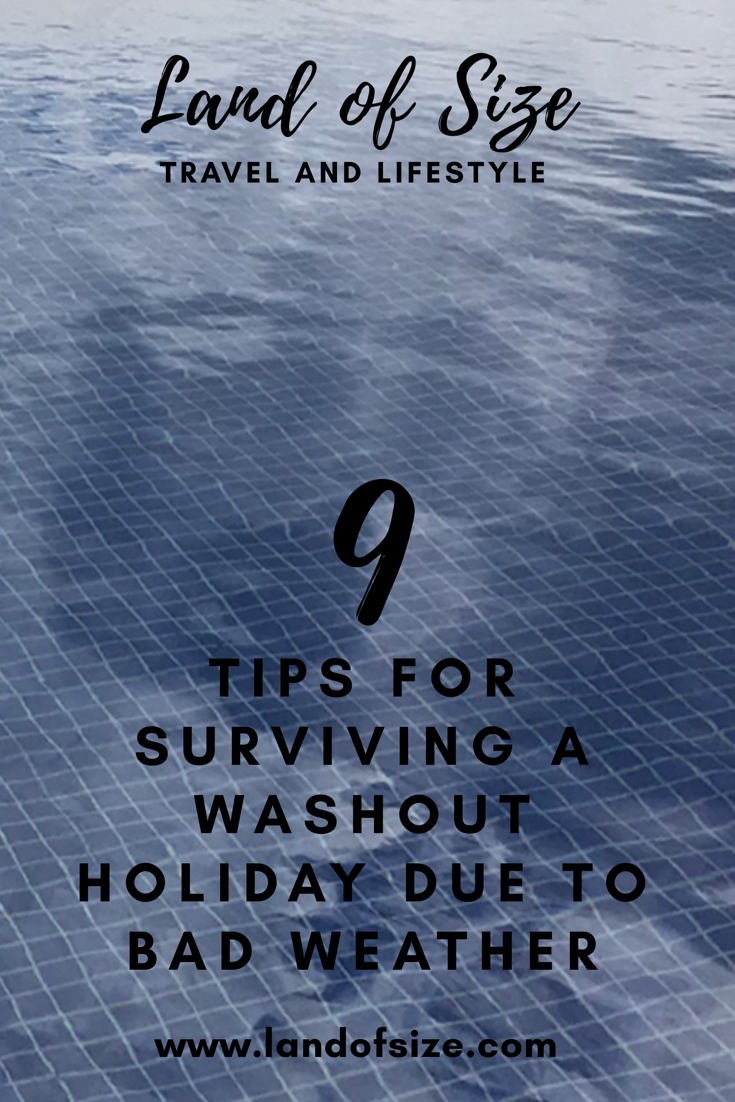 9 tips for surviving a washout holiday due to bad weather