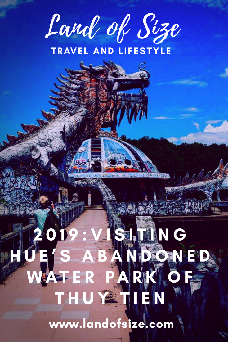 Visiting Hue's abandoned water park of Thuy Tien in 2019