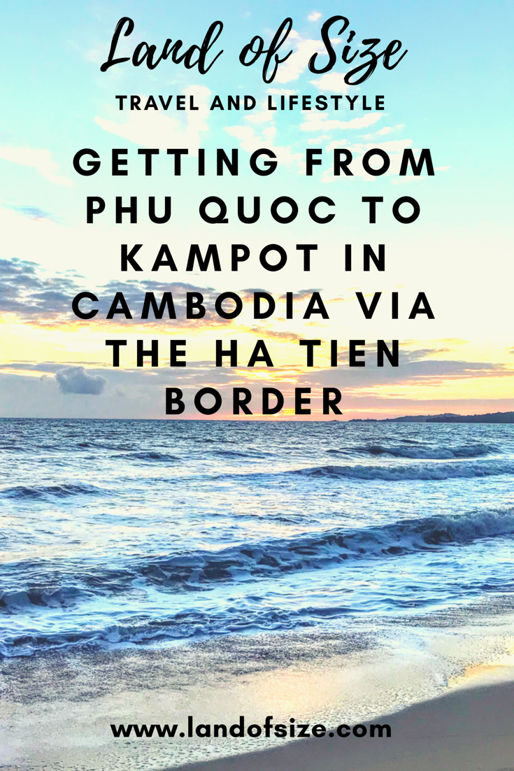 Getting from Phu Quoc Island to Kampot in Cambodia via the Ha Tiên border