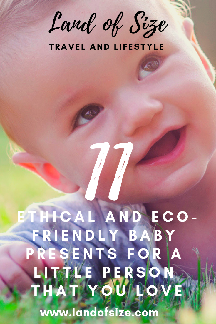 11 ethical and eco-friendly baby presents for a little person that you love
