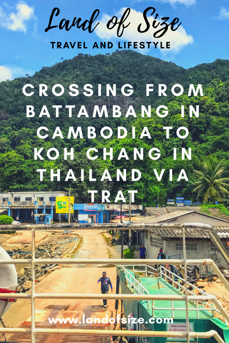 Crossing from Battambang in Cambodia to Koh Chang in Thailand via Trat