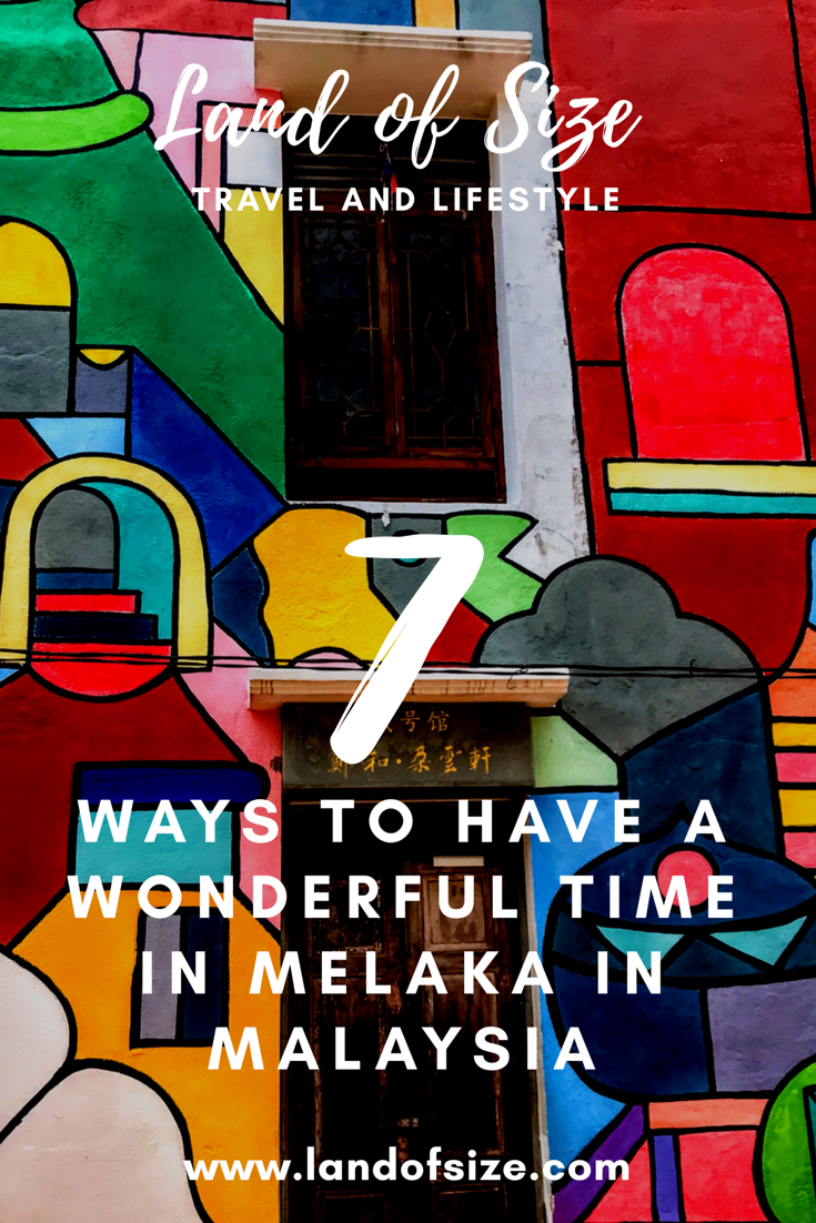 7 ways to have a wonderful time in Melaka in Malaysia