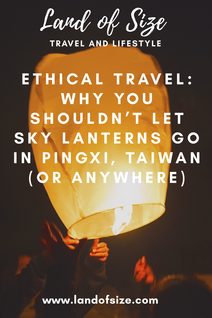Ethical Travel: Why you shouldn't let sky lanterns go in Pingxi, Taiwan (or anywhere)