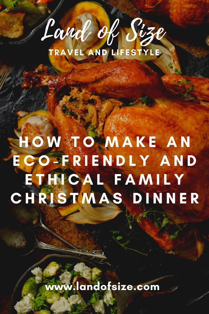 How to make an eco-friendly and ethical family Christmas dinner