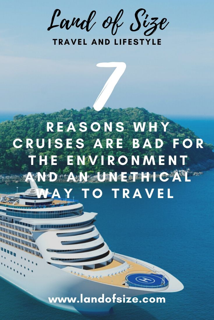 7 reasons why cruises are bad for the environment and an unethical way to travel