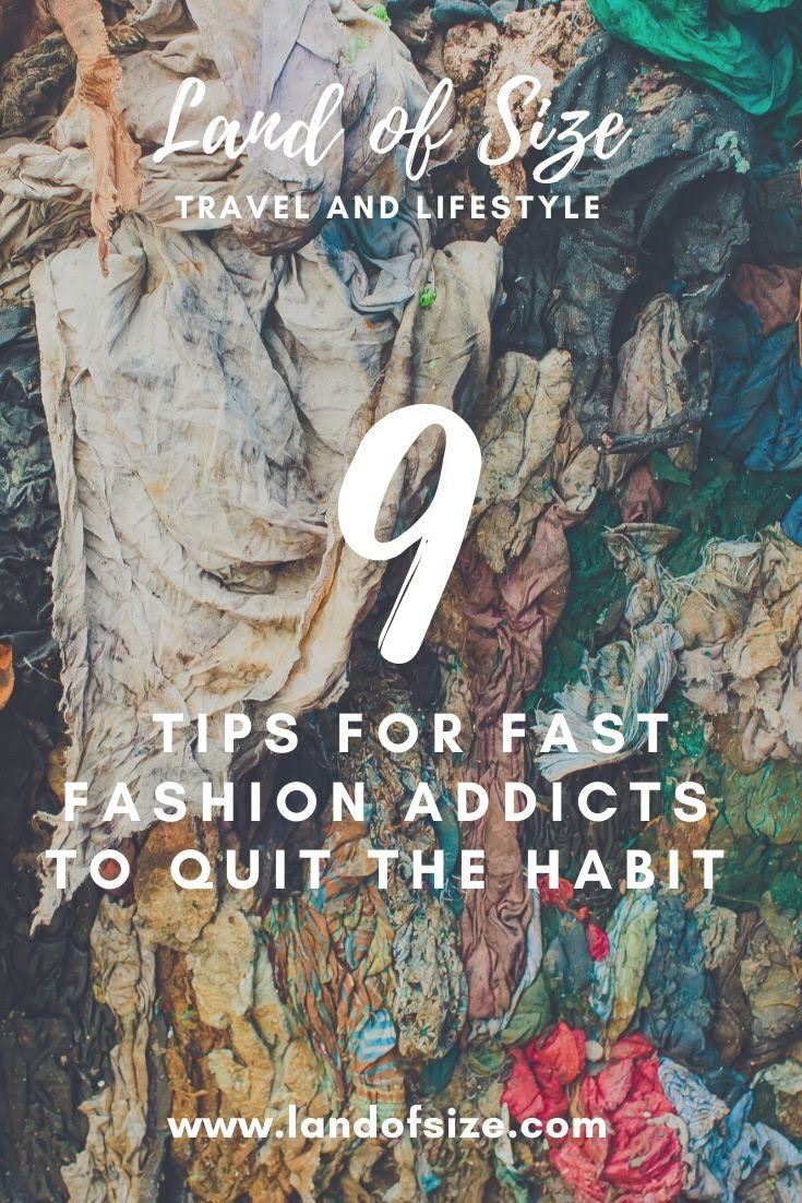 9 tips for fast fashion addicts to quit the habit