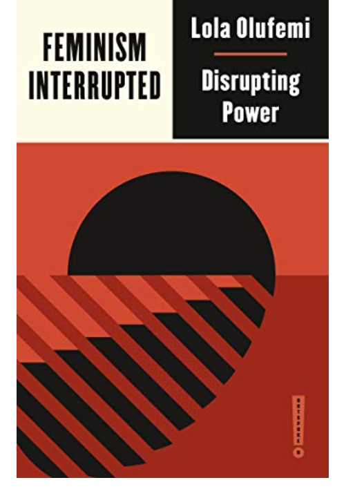 Feminism, Interrupted: Disrupting Power by Lola Olufemi (Outspoken by Pluto)