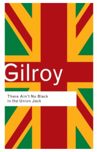 There Ain't No Black in the Union Jack by Paul Gilroy (Routledge Classics)