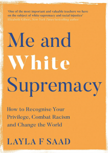 Me and White Supremacy by Layla F Saad (Quercus)