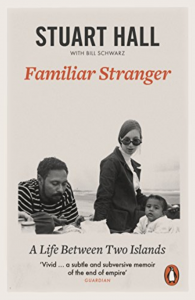 Familiar Stranger: A Life Between Two Islands by Stuart Hall (Penguin)