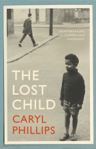 The Lost Child by Caryl Phillips, Farrar, Straus and Giroux