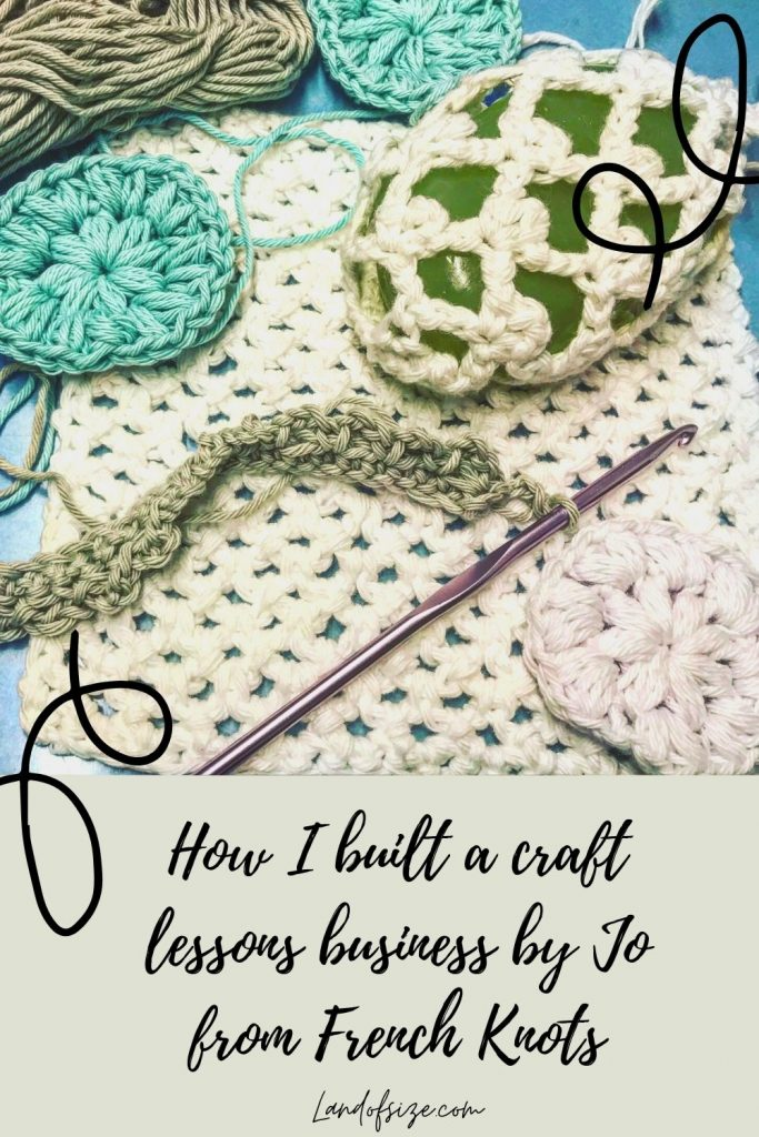 Building a craft lessons business by Jo at French Knots